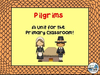 Pilgrims- A Unit for the Primary Classroom!