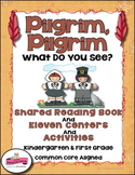 Pilgrims, Thanksgiving Shared Reading Book + 15 Centers and Activities K-1st