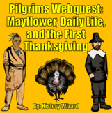 Pilgrims Webquest: Mayflower, Daily Life, and the First Thanksgiving