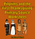 "Pilgrims and the ""First Thanksgiving"" Primary Source Worksheet"