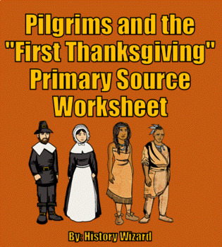 """Pilgrims and the """"First Thanksgiving"""" Primary Source Worksheet"""