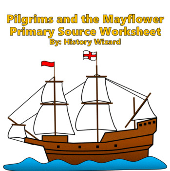 Pilgrims and the Mayflower Primary Source Worksheet