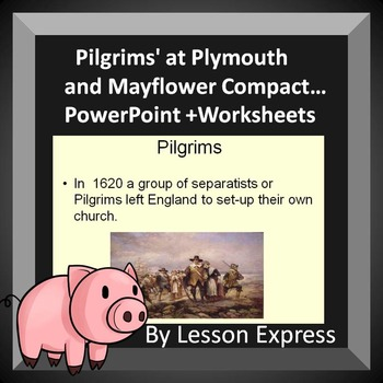 Pilgrims At Plymouth Powerpoint And Worksheets Mayflower Compact