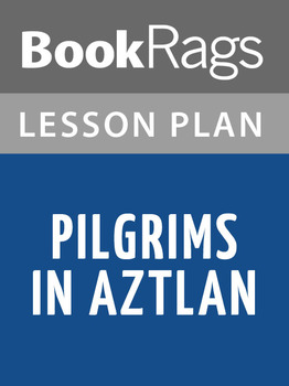 Pilgrims in Aztlan Lesson Plans