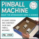 Pinball Machine - Intermediate - PBL - STEM