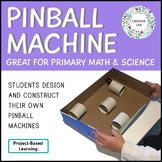Pinball Machine - Primary - PBL - STEM