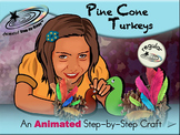 Pine Cone Turkeys - Animated Step-by-Step Crafts - Regular