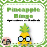 Pineapple Bingo: Operations on Radicals