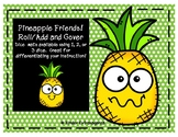 Pineapple Friends Roll/Add and Cover