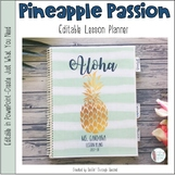 Pineapple Passion Editable Teacher Lesson Planner / Binder 2018-19