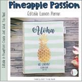 Pineapple Passion Editable Teacher Lesson Planner / Binder
