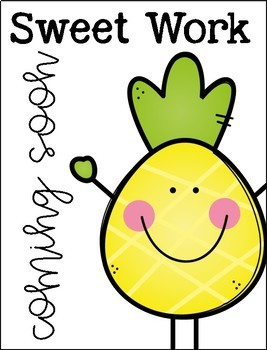 Pineapple Sweet Work Coming Soon {Freebie}