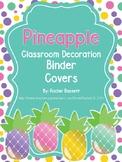 Pineapple Theme Classroom Binder Covers