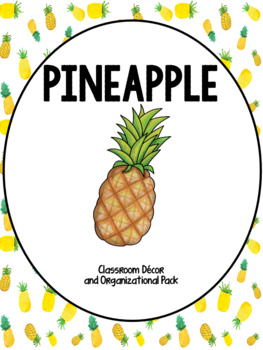 Pineapple Theme Classroom Decor and Organization Pack - editable