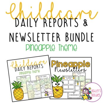 Pineapple Themed Childcare Daily Reports with Matching Newsletters  (Daycare)