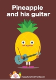 Pineapple and his guitar song