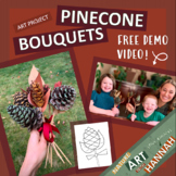 Pinecone Bouquets: A Nature Craft w/ Fun Demo Video!