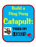 Ping Pong Catapult STEM Engineering Science Challenge- Simple Machines