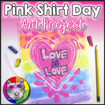 Pink Shirt Day Art Project, Love is Love