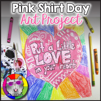 Pink Shirt Day Art Project, Put a Little Love in Your Heart