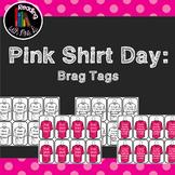 Pink Shirt Day Brag Tags