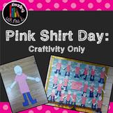 Pink Shirt Day Craftivity
