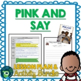 Pink and Say by Patricia Polacco Lesson Plan & Activities
