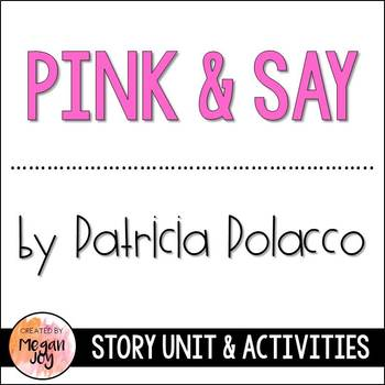 Pink and Say by Patricia Polacco Story Unit