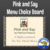 Pink and Say by Patricia Polacco Menu Choice Board - Tic Tac Think