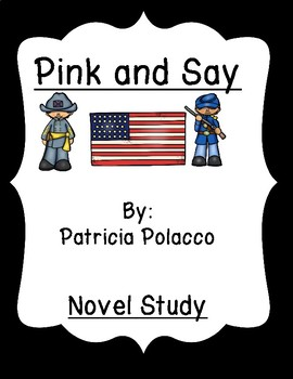 Pink and Say by Patricia Polacco Unit Plan