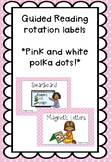 Pink and White Polka Dot Guided Reading Rotation Labels