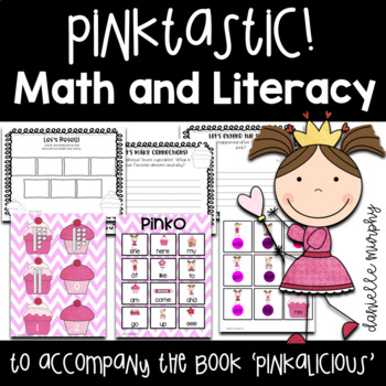 Pinktastic!  Literacy and Math Activities to Accompany Pinkalicious
