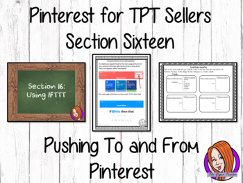 Pinterest for TPT Sellers – Section Sixteen: Pushing To and From Pinterest