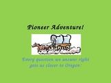 Pioneer Adventure Game