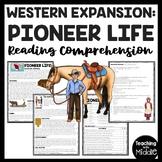 Pioneer Life Reading Comprehension; Westward Expansion; Frontier