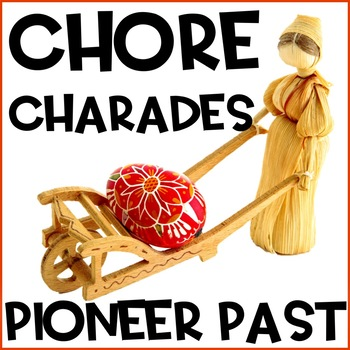 Pioneer Past Chore Charades