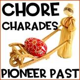 Pioneer Past Chore Charades