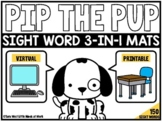 Pip the Pup 3-in-1 Sight Word Mats | GOOGLE SLIDES™ READY |