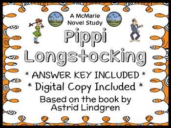 Pippi Longstocking (Astrid Lindgren) Novel Study / Comprehension  (33 pages)