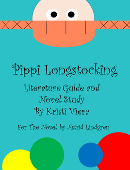 Pippi Longstocking Literature Guide and Novel Study
