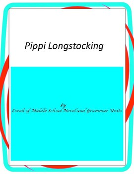 Pippi Longstocking Literature and Grammar Unit