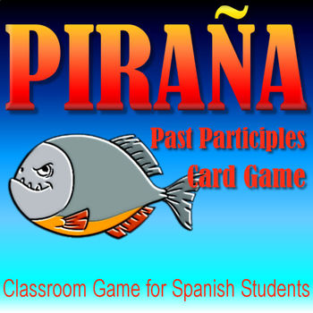 Piraña - Spanish Past Participle Card Game