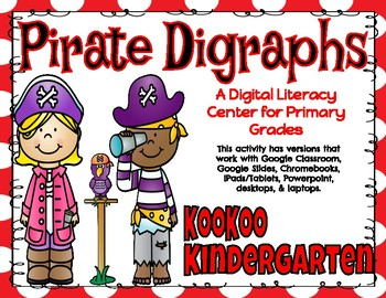 Pirate Digraphs-A Digital Literacy Center (Compatible with Google Apps)