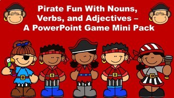 Pirate Fun With Nouns, Verbs, and Adjectives - A PowerPoint Game Mini Pack