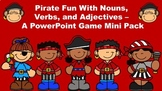 Pirate Fun With Nouns, Verbs, and Adjectives A PowerPoint Game Mini Pack Bundle
