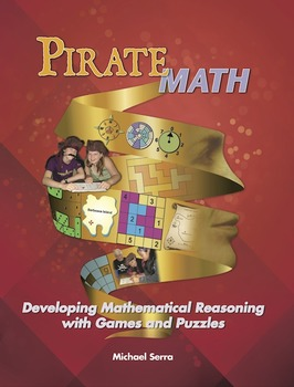 Pirate Math: Developing Mathematical Reasoning with Games and Puzzles