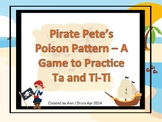 Pirate Pete's Poison Pattern - A Game for Practicing Ta and Ti-Ti