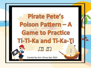 Pirate Pete's Poison Pattern - A Game for Practicing Ti-Ti
