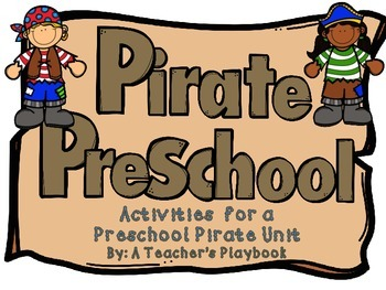 Pirate Preschool!  A Pirate Themed Unit for Preschool
