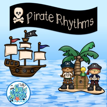 Pirate Rhythms - Read and Write the Pirate Way!